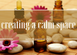 Calm space with essential oils